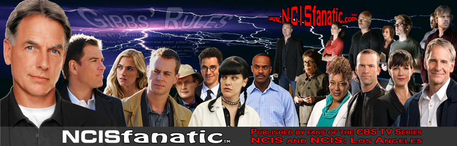 Visit www.NCISfanatic.com — Published by Fans of the CBS TV Series NCIS and NCIS: Los Angeles